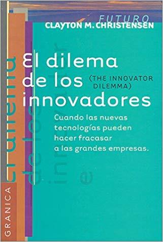El dilema de los innovadores de Clayton M. Christensen