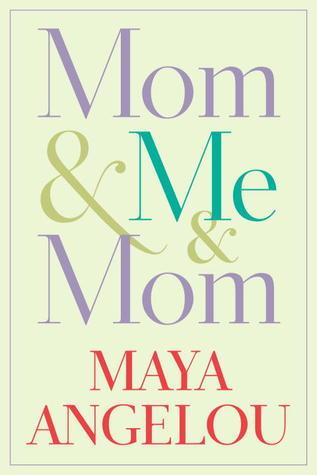 Portada de Mom & Me & Mom Maya Angelou